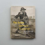 The sower. Gateway to a career. Vincent van Gogh in Etten
